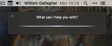 Siri on the Mac interrupts what you're doing, but at least it doesn't take up the whole screen