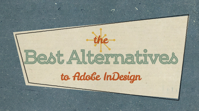 Best Alternatives to Adobe InDesign for iOS and Mac