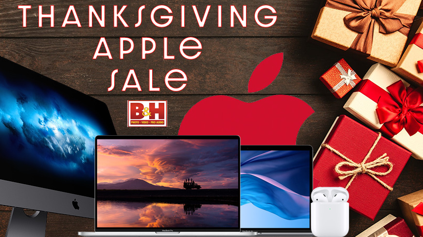 B&H launches Thanksgiving Apple Sale: save up to $1,700 on Macs, iPads, AirPods