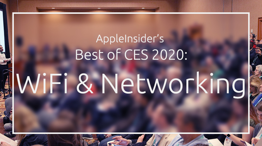CES 2020: Best of Wi-Fi and Networking