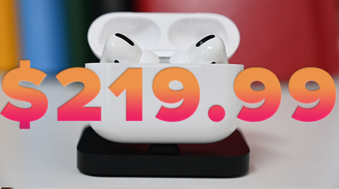 Best price returns: Apple AirPods Pro drop to $219.99