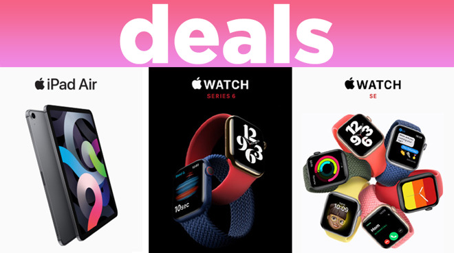 Deals: Apple Watch Series 6, SE, 2020 iPad and iPad Air 4 drop to as low as $269
