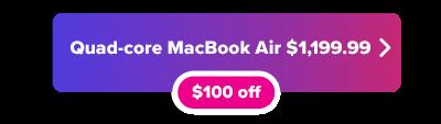 Quad-core MacBook Air savings button