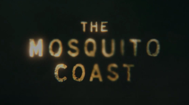 Apple TV+ drama 'Mosquito Coast' debuts April 30, gets first trailer