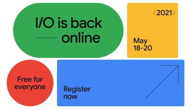 Google I/O 2021 set for May 18 through May 20, free for the first time