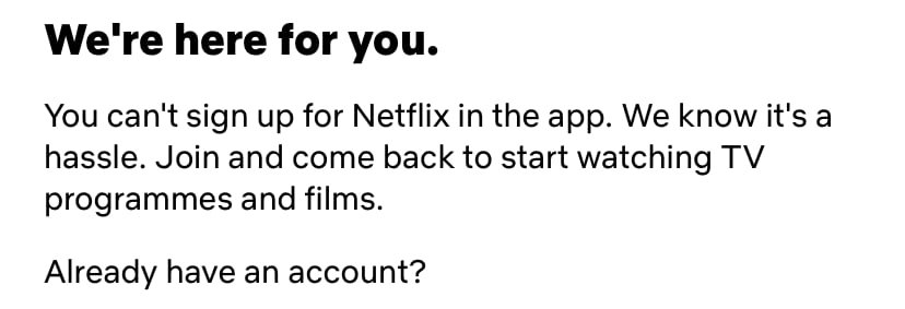 The language of the Netflix app doesn't explicitly tell users to sign up via the website, but implies it while staying within Apple's rules.