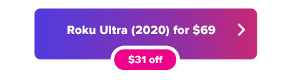 Roku Ultra on sale for $69 button