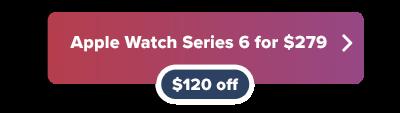 Apple Watch Series 6 $120 off